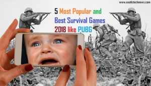 5 Most Popular and Best Survival Games 2018 like PUBG