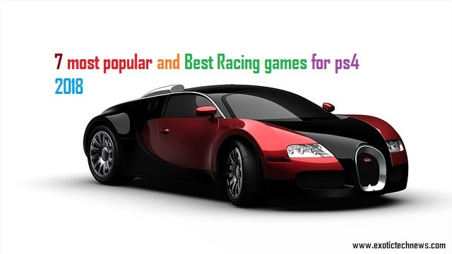 7 Most Popular And Best Racing Games For Ps4 2019